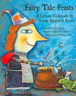 Fairy Tale Feasts: A Literary Cookbook for Young Readers And Eaters (Hardcover)