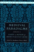 Medieval Paradigms: Essays In Honor Of Jeremy Duquesnay Adams (Hardcover)