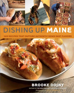 Dishing Up Maine: 165 Recipes That Capture Authentic Down East Flavors (Paperback)