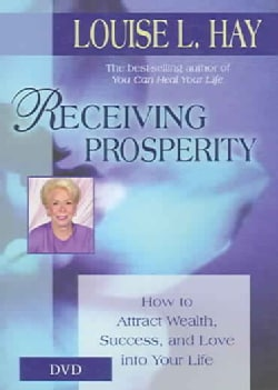 Receiving Prosperity: Hot to Attract Wealth, Success, and Love into Your Life (DVD video)