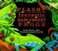 Flashy Fantastic Rain Forest Frogs (Paperback)
