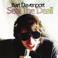 Bart Davenport - Seal the Deal!