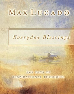 Everyday Blessings: 365 Days Of Inspirational Thoughts (Paperback)