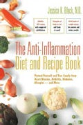 The Anti-inflammation Diet and Recipe Book: Protect Yourself And Your Family from Heart Disease, Arthritis, Diabe... (Paperback)