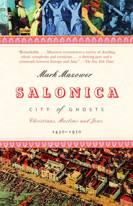 Salonica, City of Ghosts: Christians, Muslims and Jews, 1430-1950 (Paperback)