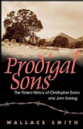 Prodigal Sons: The Violent History of Christopher Evans And John Sontag (Hardcover)