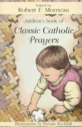 Children's Book of Classic Catholic Prayers (Paperback)