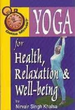 Yoga for Health, Relaxation and Well-Being (Paperback)
