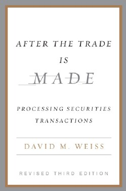 After the Trade Is Made: Processing Securities Transactions (Hardcover)