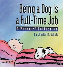 Being a Dog Is a Full-Time Job (Paperback)