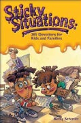 Sticky Situations: 365 Devotions for Kids and Families (Paperback)