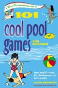 101 Cool Pool Games for Children: Fun And Fitness for Swimmers of All Levels (Paperback)