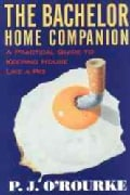 The Bachelor Home Companion: A Practical Guide to Keeping House Like a Pig (Paperback)