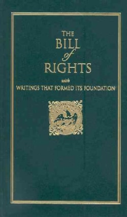 The Bill of Rights: With Writings That Formed It's Foundation (Hardcover)
