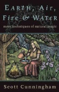 Earth, Air, Fire, and Water: More Techniques of Natural Magic (Paperback)