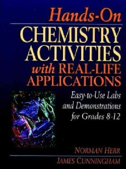 Hands-On Chemistry Activities With Real-Life Applications: Easy-To-Use Labs and Demonstrations for Grades 8-12 (Paperback)