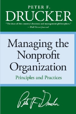 Managing the Non-Profit Organization: Practices and Principles (Paperback)