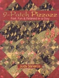 9-Patch Pizzazz: Fast, Fun, & Finished in a Day! (Paperback)