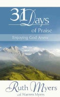 31 Days of Praise: Enjoying God Anew (Hardcover)