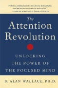 The Attention Revolution: Unlocking the Power of the Focused Mind (Paperback)