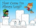 How Come I'm Always Luigi?: A FoxTrot Collection (Paperback)