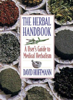 The Herbal Handbook: A User's Guide to Medical Herbalism (Paperback)