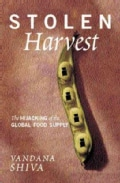 Stolen Harvest: The Hijacking of the Global Food Supply (Paperback)
