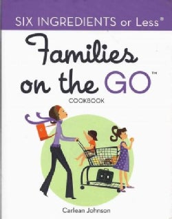 Six Ingredients or Less: Families on the Go (Paperback)