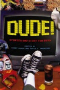 Dude!: Stories And Stuff for Boys (Hardcover)