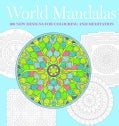 World Mandalas: 100 New Designs for Colouring And Meditation (Paperback)