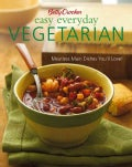 Betty Crocker Easy Everyday Vegetarian: Meatless Main Dishes You'll Love! (Hardcover)