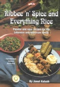 Kibee 'N' Spice and Everything Nice: Popular and Easy Recipes for the Lebanese and American Family (Paperback)
