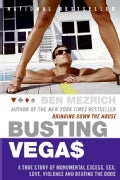 Busting Vegas: A True Story Of Monumental Excess, Sex, Love, Violence, And Beating The Odds (Paperback)
