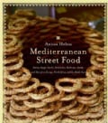 Mediterranean Street Food: Stories, Soups, Snacks, Sandwiches, Barbecues, Sweets, And More from Europe, North Afr... (Paperback)