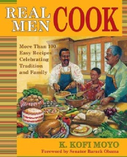 Real Men Cook: Rites, Rituals, and Recipes for Living (Paperback)