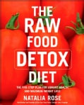 The Raw Food Detox Diet: The Five-step Plan for Vibrant Health And Maximum Weight Loss (Paperback)