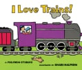I Love Trains! (Board book)