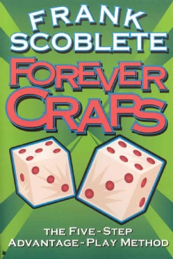Forever Craps: The Five-Step Advantage-Play Method (Paperback)
