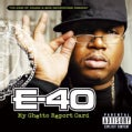 E-40 - My Ghetto Report Card (Parental Advisory)