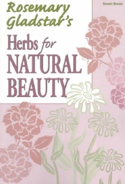 Rosemary Gladstar's Herbs for Natural Beauty (Paperback)