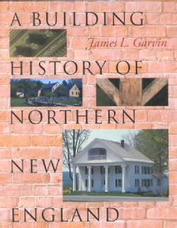 A Building History of Northern New England (Paperback)