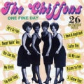 Chiffons - One Fine Day (26 Golden Hits)