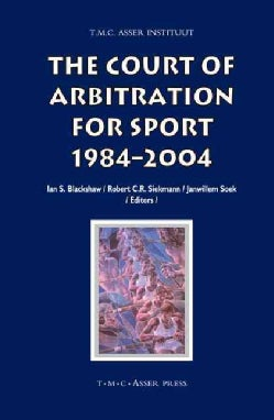 The Court of Arbitration for Sport, 1984-2004 (Hardcover)
