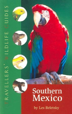Travellers' Wildlife Guides Southern Mexico: The Cancun Region, Yucatan Peninsula, Oaxaca, Chiapas, and Tabasco (Paperback)