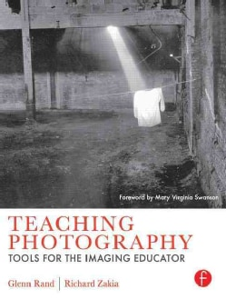Teaching Photography: Tools for the Imaging Educator (Paperback)