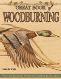 Great Book of Woodburning: Pyrography Techniques, Patterns & Projects for All Skill Levels (Paperback)