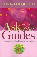 Ask Your Guides: Connecting to Your Divine Support System (Paperback)
