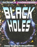 Black Holes: And Other Bizarre Space Objects (Paperback)