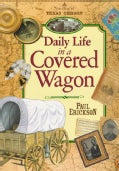 Daily Life in a Covered Wagon (Paperback)