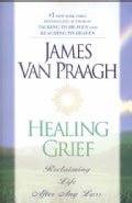 Healing Grief: Reclaiming Life After Any Loss (Paperback)